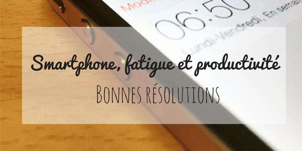Smartphone bonnes résolutions