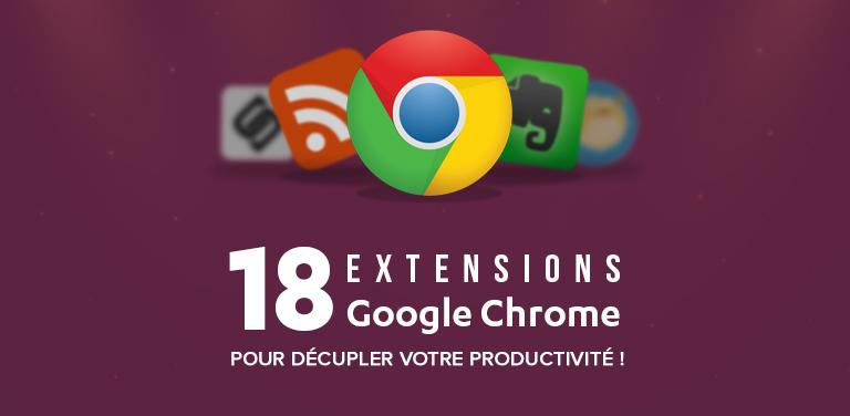 18 Extensions Google Chrome pour Décupler votre Productivité
