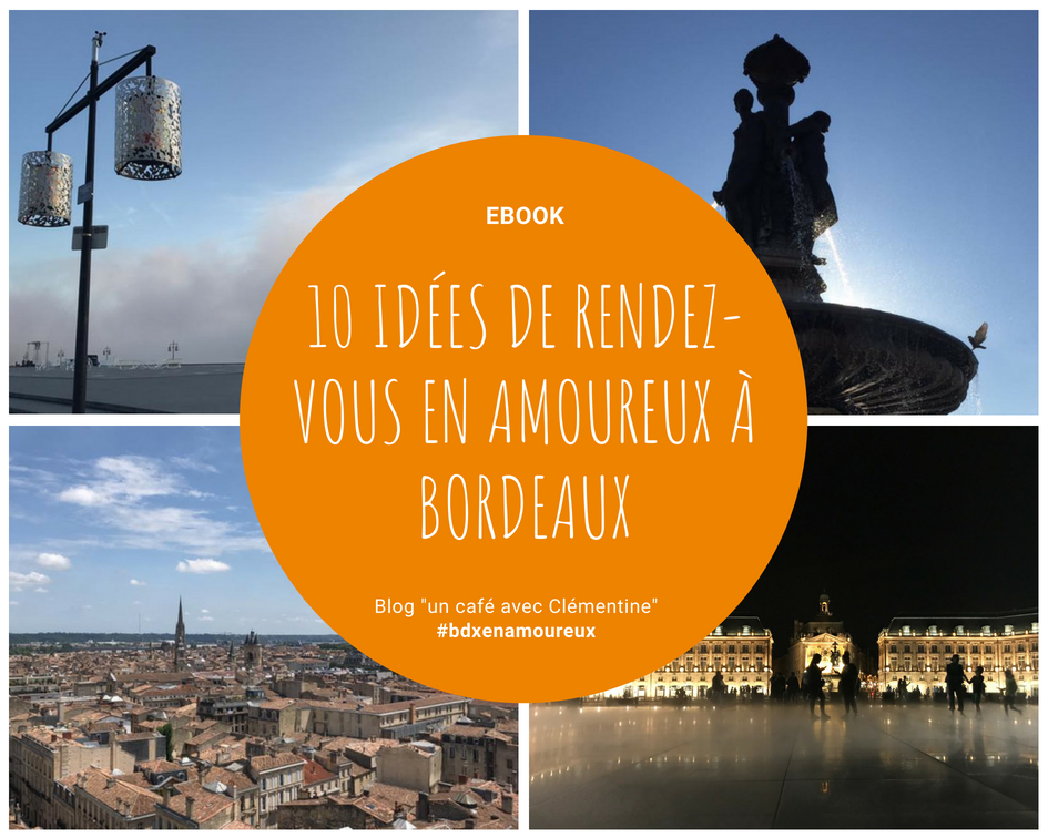 eBook • 10 idées de rendez-vous en amoureux à Bordeaux