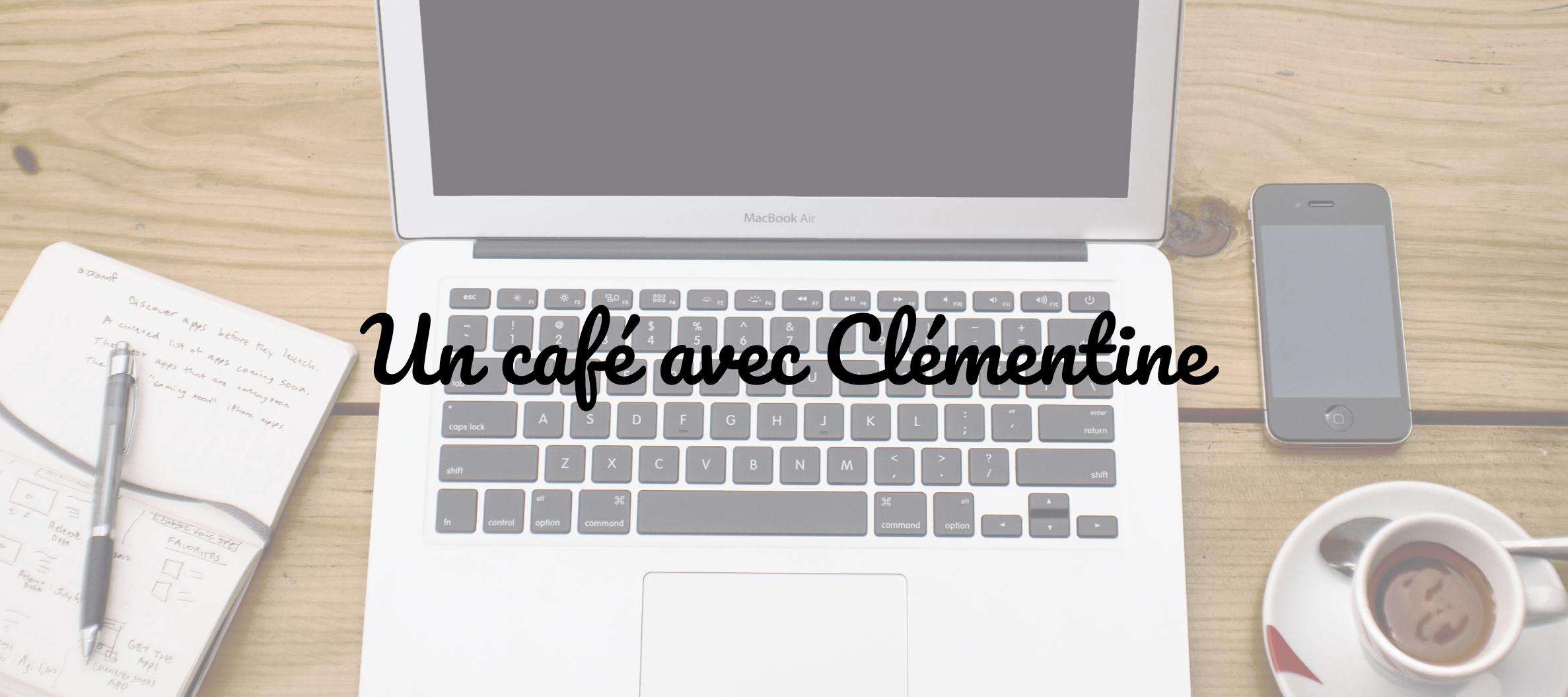 Un café avec Clémentine