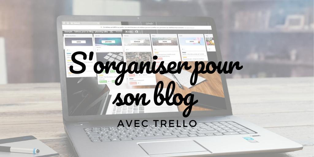 S'organiser pour son blog (avec Trello)